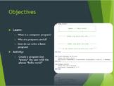 """Intro to Computer Programming: Lesson 1 """"Hello World"""""""