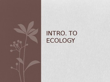 Intro to Ecology Open Notes PPT