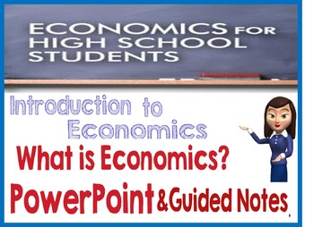 High School Intro to Economics engaging PowerPoint with Guided Notes