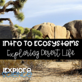 Intro to Ecosystems: Exploring Desert Life (NGSS MS-LS2-1) - Distance Learning