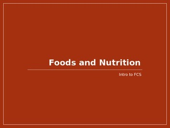 Intro to FCS Food and Nutrition Powerpoint