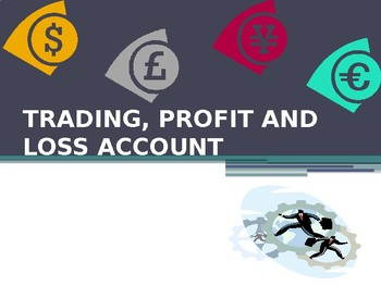 Intro to Financial Statements: The Trading, Profit and Loss Account