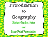 Intro to Geography Notes and PowerPoint
