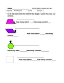 Intro to Geometry. Shapes and attributes CCSS.Math.Content.K.G.B.4