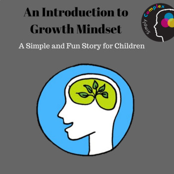 Intro to Growth Mindset for Children; Brains can Grow and Learn