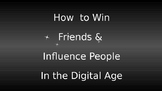 Intro to How to Wim Friends and Influence People in the Digital Age