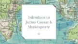 Intro to Julius Caesar and William Shakespeare