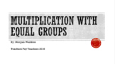 Intro to Multiplication Using Equal Groups