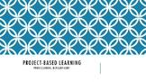 Intro to Project Based Learning PD