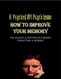 Intro to Psych: Forgetting & Improving Memory