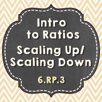 Intro to Ratios - Scaling Up/Down to find Equivalent Ratios - 6.RP.3