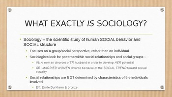 SOCIOLOGY - Intro to Sociology PPT