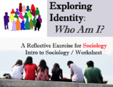Intro to Sociology Identity Perspectives / Who Am I? Worksheet / Exercise