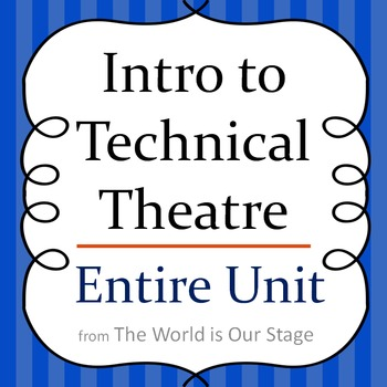 Intro to Technical Theatre Drama Entire Unit