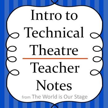 Intro to Technical Theatre Drama Teacher Notes