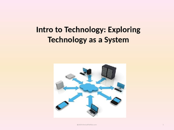Intro to Technology: Exploring Technology as a System (No Prep)