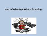 Intro to Technology : What is Technology? (NO Prep)
