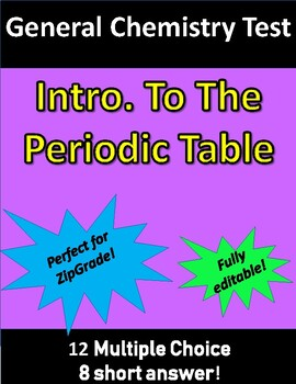 Intro to The Periodic Table TEST (for General Chemistry)