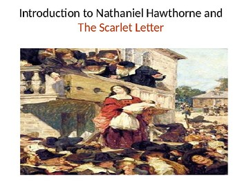 Intro to The Scarlet Letter and Hawthorne PPT