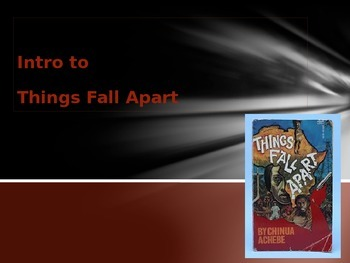 Intro to Things Fall Apart PPT