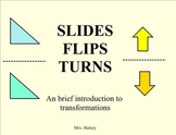 Slides, Flips, and Turns: Intro to Transformations (Smart Notebook)