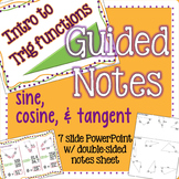 Intro to Trig Functions Guided Notes with PowerPoint and student notes sheet