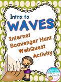 Intro to Waves Internet Scavenger Hunt WebQuest Activity