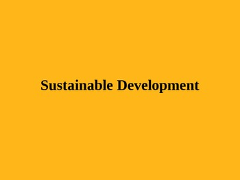 Intro to and Definition of Sustainable Development