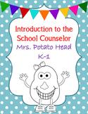 Intro to the Counselor Mrs./Mr. Potato Head Lesson (K-1)
