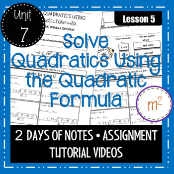 Quadratic Formula Notes, Assignments, Warmups, Tutorial Videos