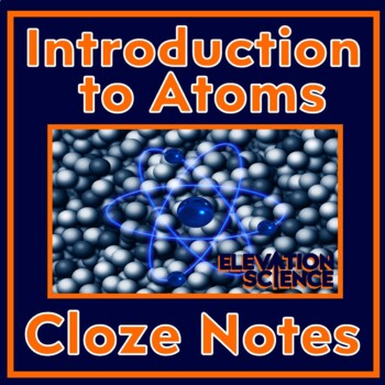 Introduce Atoms and Elements - Building Blocks of Matter and Atomic Models (New)