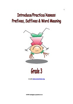 Introduce/Practice/Assess: Prefixes, Suffixes, & Word Mean