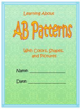 Introducing AB Patterns Unit; Colors, Pictures, Shapes; Bo