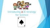 Introducing ACE Strategy in Science