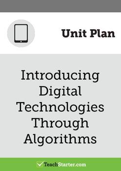 Introducing Digital Technologies Through Algorithms - Mini Unit Plan