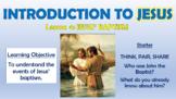Introducing Jesus - Jesus' Baptism!