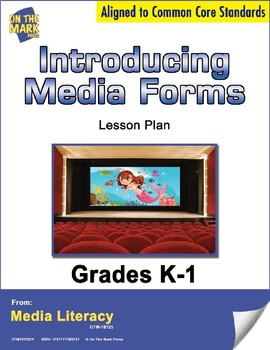 Introducing Media Forms Lesson Plan - Aligned to Common Core