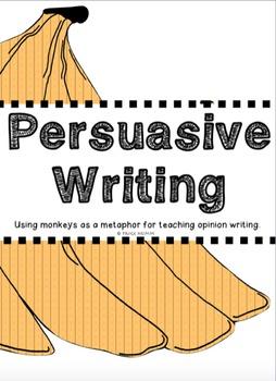 Introducing Persuasive Writing: Using Monkeys as a Metaphor
