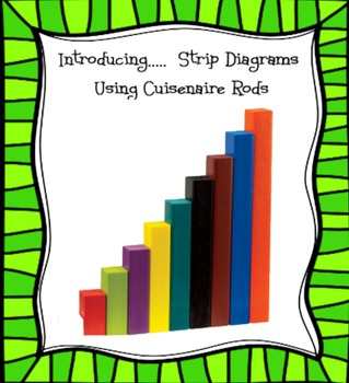 Introducing Strip Diagrams-Bar Models with Cuisenaire Rods