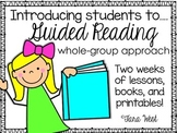 Introducing Students to Guided Reading {whole group approach}