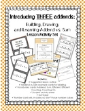Introducing THREE addends by building and drawing: Lesson/Activity Set