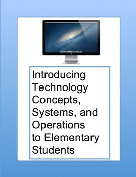 Introducing Technology  Concepts, Systems, and Operations to Elementary Students