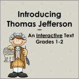 Introducing Thomas Jefferson: Interactive Text for Grades 1 & 2
