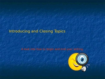 Power point: Introducing and Closing your Writing