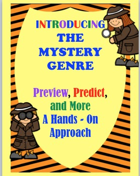 Introducing the Mystery Genre:  Preview, Predict, and More:  A Hands-On Approach
