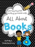 Introducing the Writing Process with All About Books, Gr 1-3