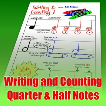 Writing and Counting Quarter & Half Notes