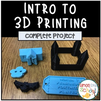 Introduction to 3D Printing – STEAM PROJECT BASED LEARNING – GRADES 3-6