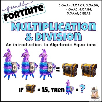 Introduction to Algebraic Equations: Multiplication, Division FORTNITE FUN!