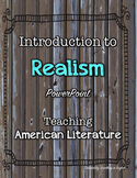 Introduction to American Realism Literature PowerPoint wit